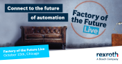 "Bosch Rexroth ""Factory of the Future Live"" Event to Detail Next Steps to Apply i4.0"