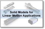 Solid Models for Linear Motion Applications