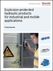 Explosion-protected hydraulic products for industrial and mobile applications