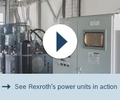 See Rexroth's Power Units in Action